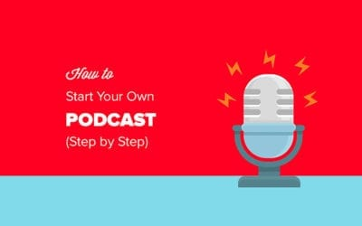 How to Start Your Own Podcast (Step by Step Guide)